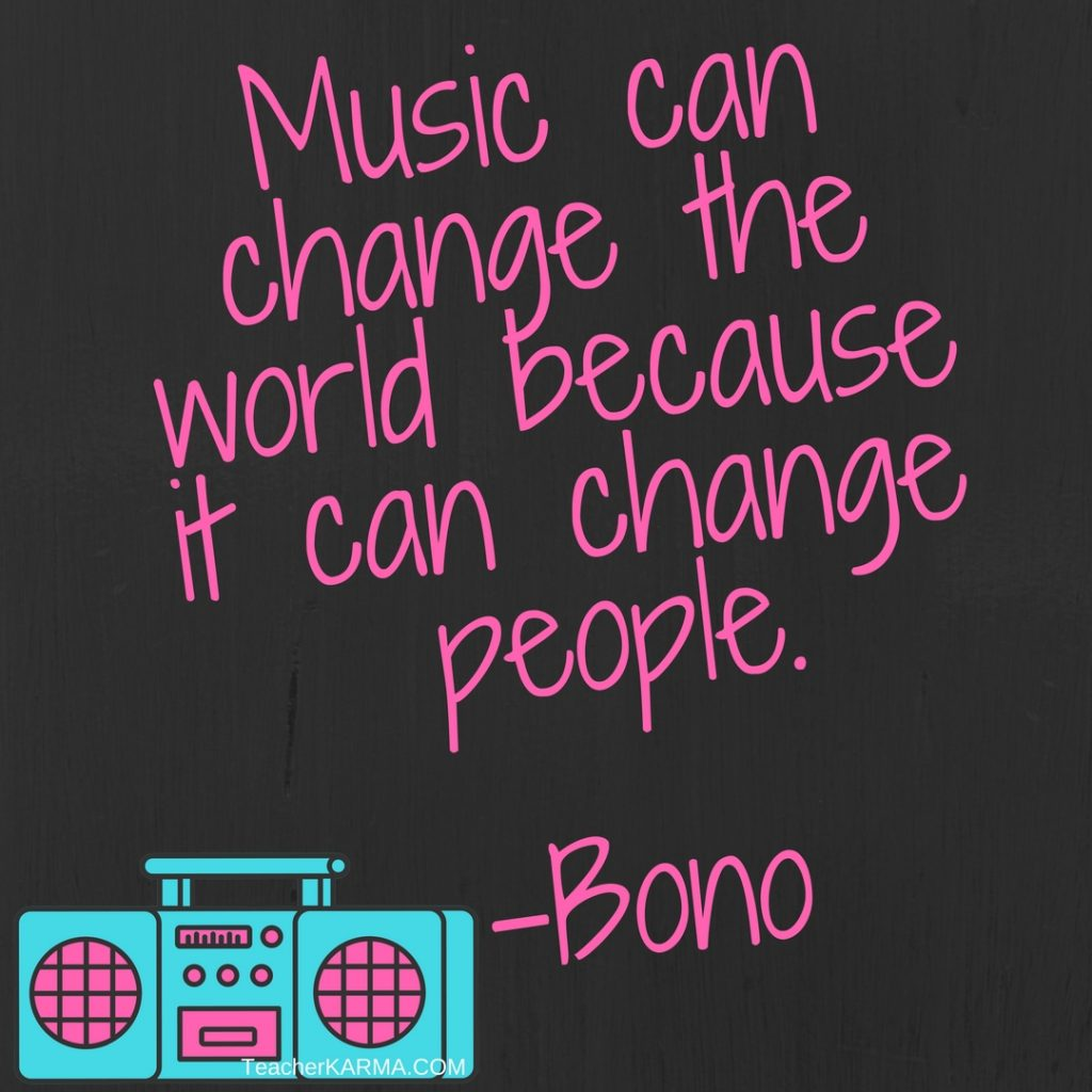 Music can change the world because it can change people TeacherKarma.com