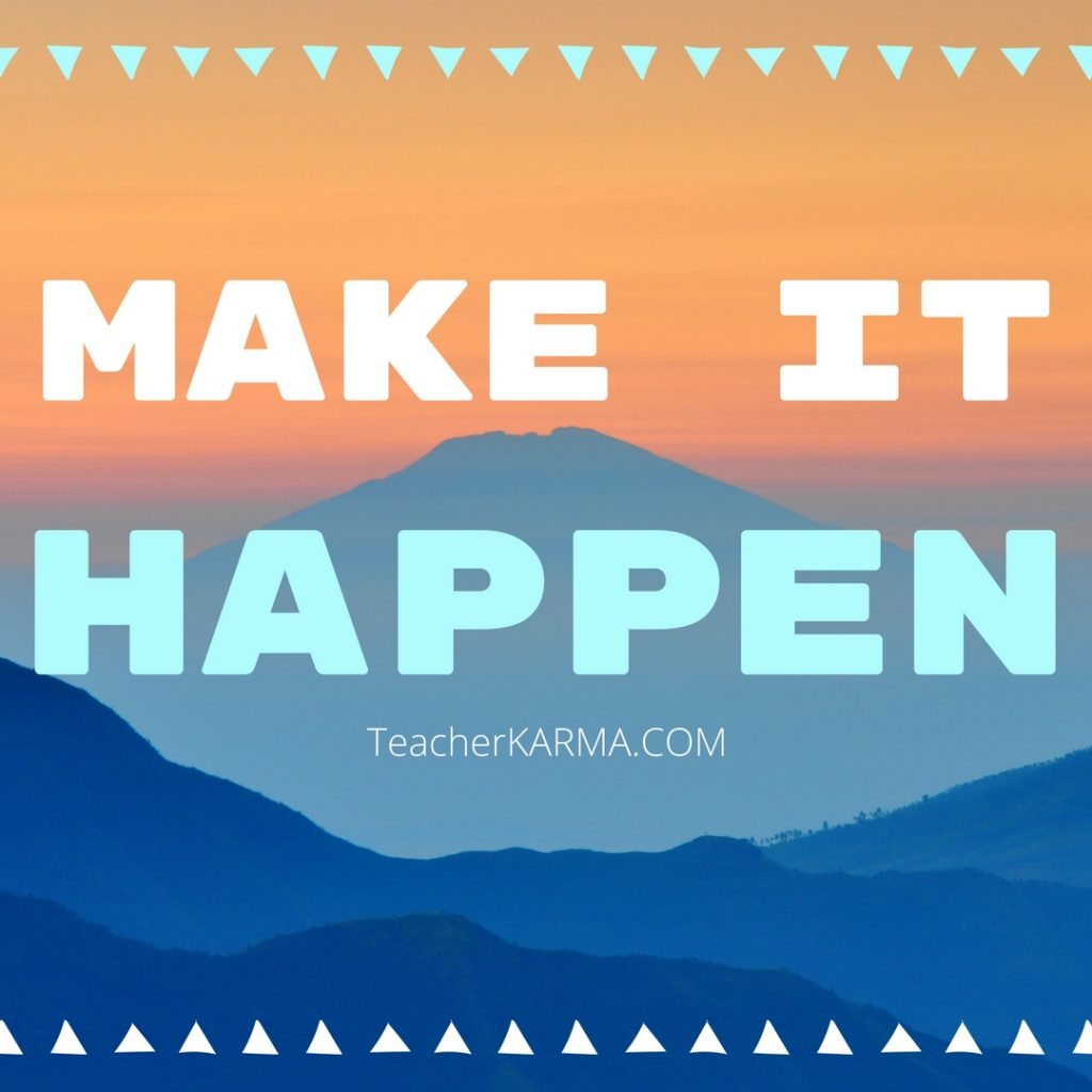 make it happen teacherkarma.com
