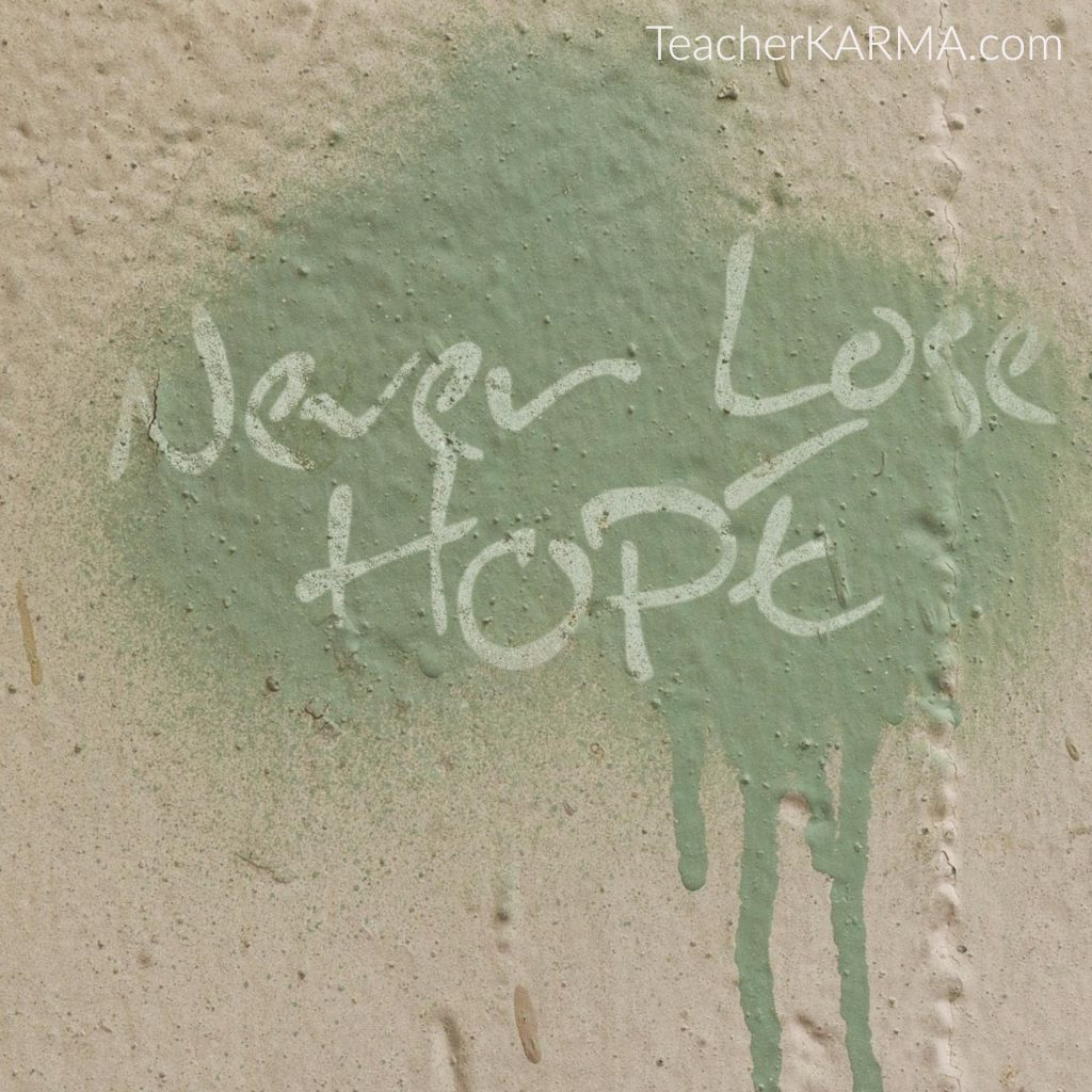 never lose hope teacherkarma.com