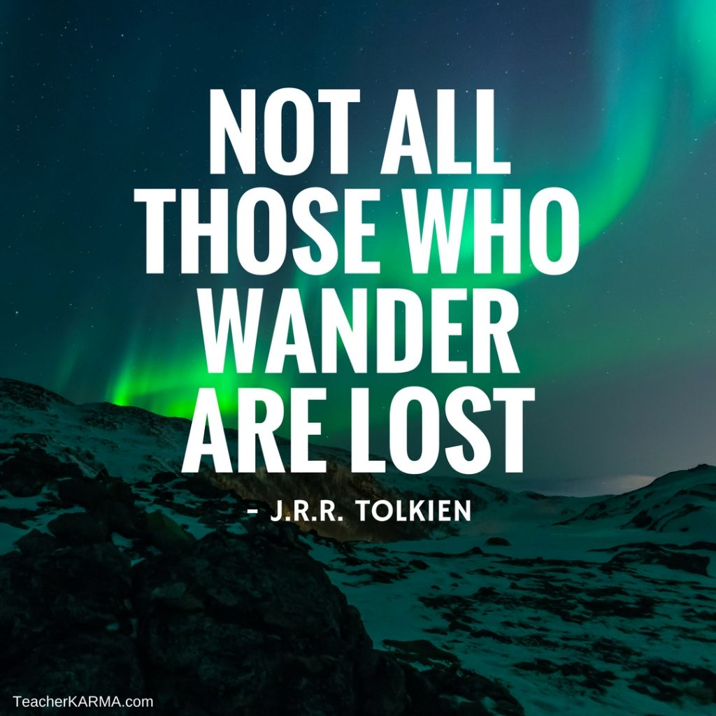 not all that wander are lost teacherkarma.com