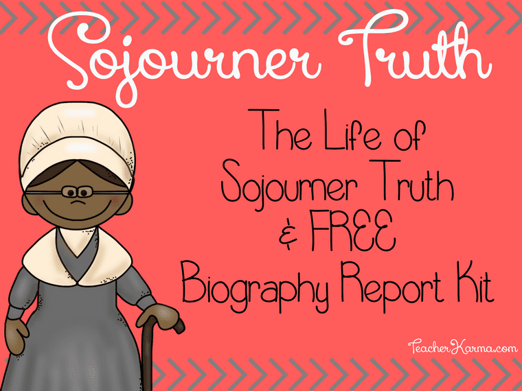 Sojourner Truth Biography Report Writing FREEBIE TeacherKarma.com