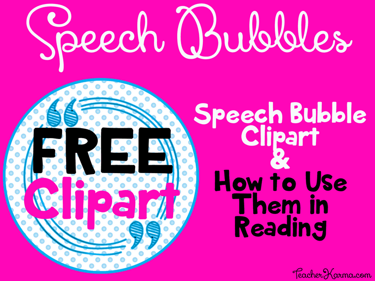 Free Speech Bubble Clipart and How to Use Them in Reading TeacherKarma.com
